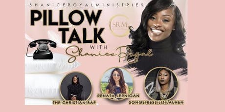 Pillow Talk with Shanice Royal tickets