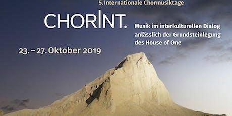 5.Internationale Chormusiktage ChorInt.- Konzert anlässlich der Grundsteinlegung des House of One Tickets