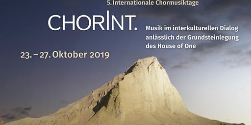 5.Internationale Chormusiktage ChorInt.- Konzert anlässlich der Grundsteinlegung des House of One