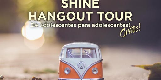 Shine Hangout Tour
