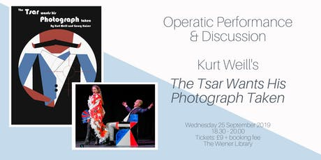 Operatic Performance & Discussion: 'The Tsar Wants His Photograph Taken' tickets