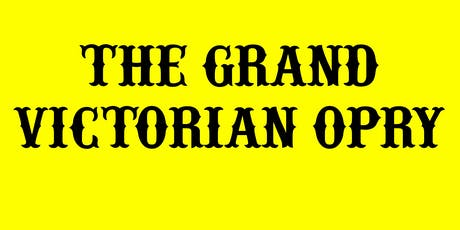 The Grand Victorian Opry tickets