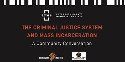 The Criminal Justice and Mass Incarceration Community Conversation