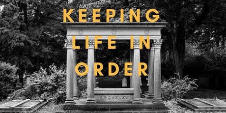 Keeping Life in Order as You Plan for End of Life Issues tickets