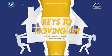 Key's to Moving On!!! Divorce & Real Estate Lunch and Learn- Realtor Only Event tickets