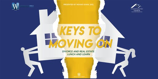 Key's to Moving On!!! Divorce & Real Estate Lunch and Learn- Realtor Only Event