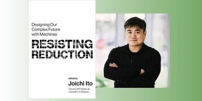 Authors@MIT | Joi Ito: Resisting Reductionism