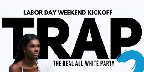 The Real All White Party ( T.R.A.P ) 2 tickets
