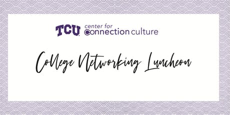 Center for Connection College Networking Luncheon tickets