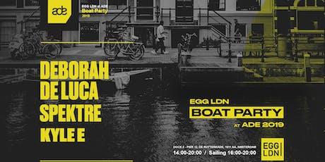Egg LDN X ADE: Boat Party // Deborah De Luca, Spektre & Kyle E tickets