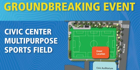 Civic Center Multipurpose Sports Field Groundbreaking Ceremony tickets