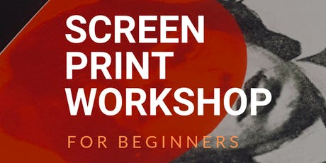 Screen Print workshops for beginners tickets