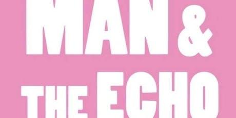 Man & The Echo tickets