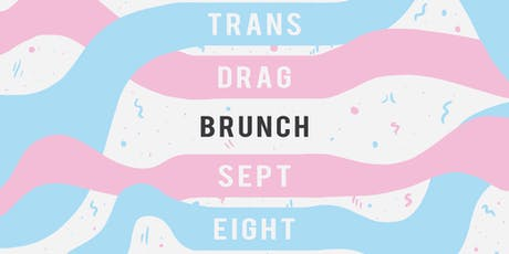 Trans Drag Brunch tickets