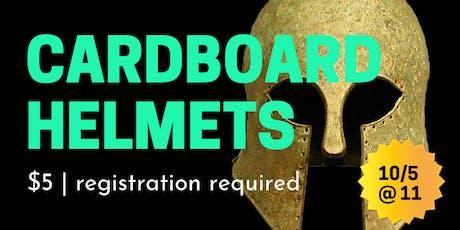 Cardboard Helmets! tickets