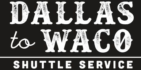 Dallas To Waco (Magnolia Market) 9/7/2019 tickets