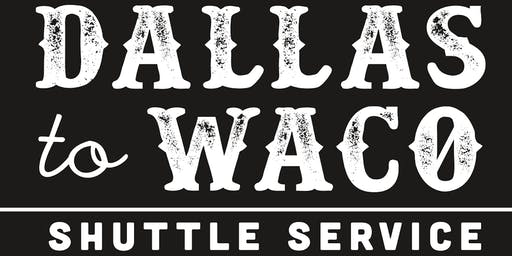 Dallas To Waco (Magnolia Market) 9/7/2019