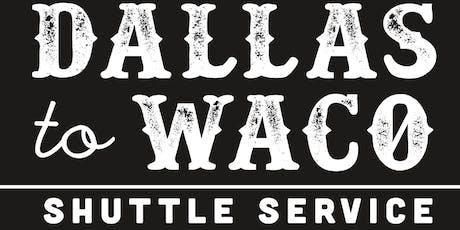 Dallas To Waco (Magnolia Market) 8/31/2019 tickets