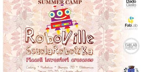 Camp Estivo RoboVille - Scuola Robotika 2019 biglietti