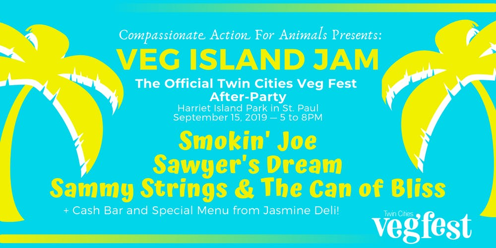 Veg Island Jam 2019 - The Official Twin Cities Veg Fest After-Party