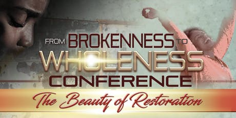 From Brokenness to Wholeness Conference tickets