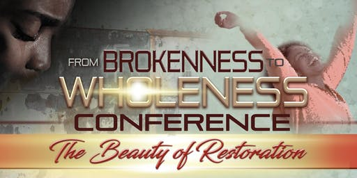 From Brokenness to Wholeness Conference