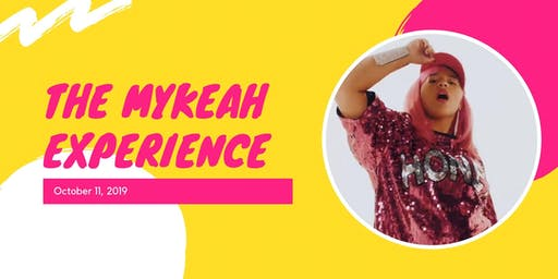 The Mykeah Experience