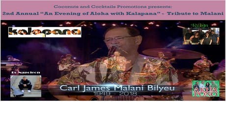 """2nd Annual """"An Evening of Aloha"""" featuring Kalapana - Remembering Malani Tour tickets"""
