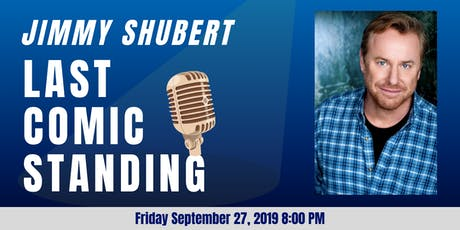 Jimmy Shubert - Last Comic Standing tickets