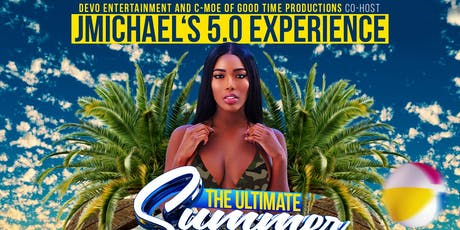 """JMICHAEL'S 5.0 EXPERIENCE  """"The Ultimate Summer Sp tickets"""