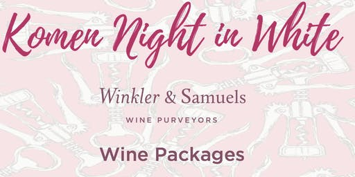 Komen Night in White Wine Packages