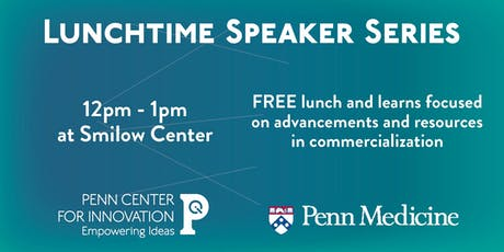 Fall Penn Medicine Commercialization Lunchtime Speaker Series tickets