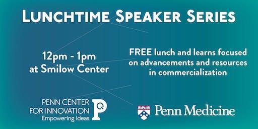 Fall Penn Medicine Commercialization Lunchtime Speaker Series