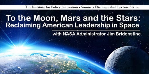 To the Moon, Mars & Stars: Reclaiming America's Leadership in Space