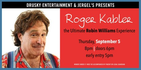 Roger Kabler - The Ultimate Robin Williams Experience tickets
