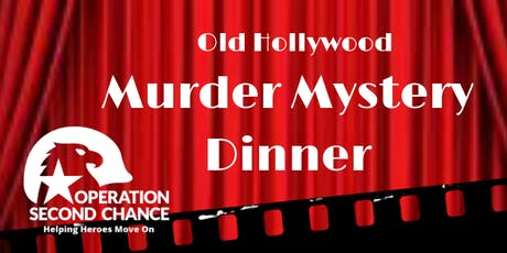 Operation Second Chance Old Hollywood Murder Mystery Dinner tickets