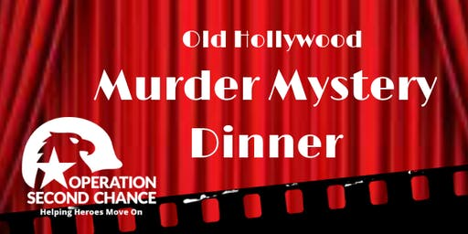 Operation Second Chance Old Hollywood Murder Mystery Dinner