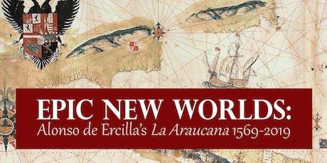 Epic New Worlds: Alonso de Ercilla's La Araucana 1569–2019 tickets