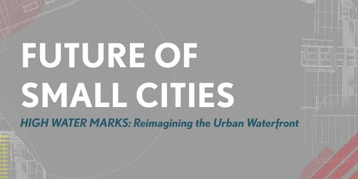 High Water Marks: Reimagining the Urban Waterfront