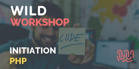 Wild Workshop - Initiation au langage PHP - Wild Code School Strasbourg billets