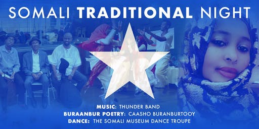 SOMALI TRADITIONAL NIGHT: Thunder Band, Caasho, Somali Museum Dance Troupe