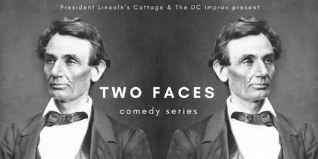Two Faces Comedy Series at President Lincoln's Cottage  tickets