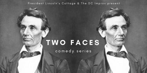 Two Faces Comedy Series at President Lincoln's Cottage