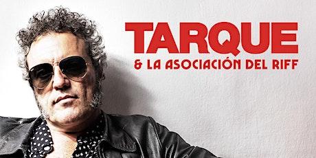 Gira TARQUE & LA ASOCIACIÓN DEL RIFF. Granada. entradas