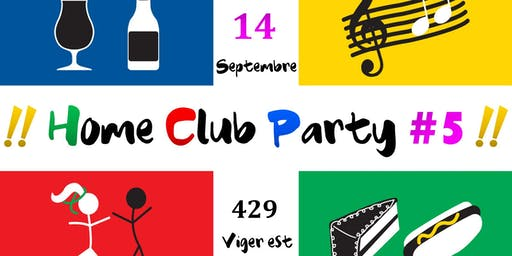 Home Club Party #5