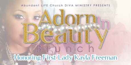 ALC Diva Ministry Presents: Adorn In Beauty  Honoring Lady Kayla Freeman tickets