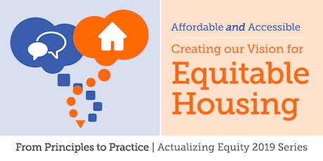 Affordable and Accessible: Creating Our Vision for Equitable Housing tickets