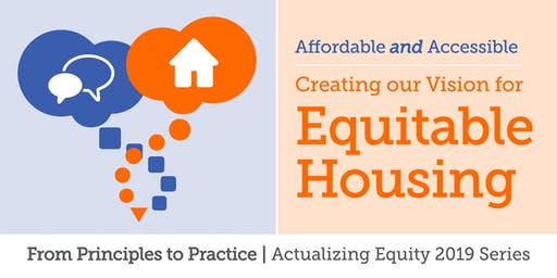 Affordable and Accessible: Creating Our Vision for Equitable Housing