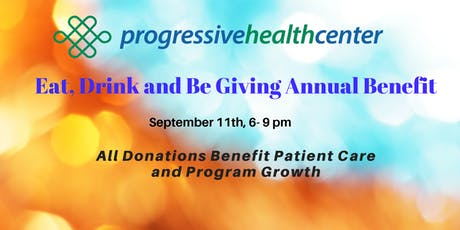 Progressive Health Center Annual Benefit: Eat, Drink, and Be Giving tickets
