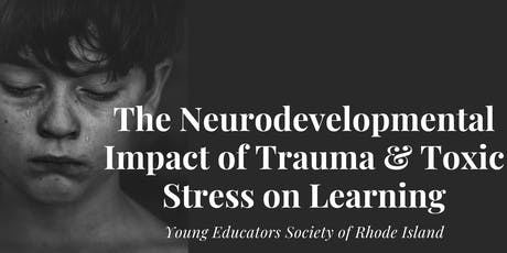 The Neurodevelopmental Impact of Trauma & Toxic Stress on Learning tickets